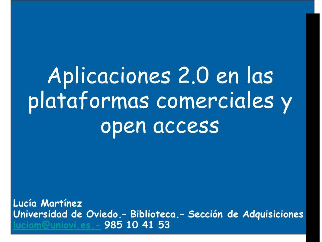 Aplicaciones 2.0 en las plataformas comerciales Marcadores sociales Redes sociales Metaversos Wikipedias Blogs Tagging