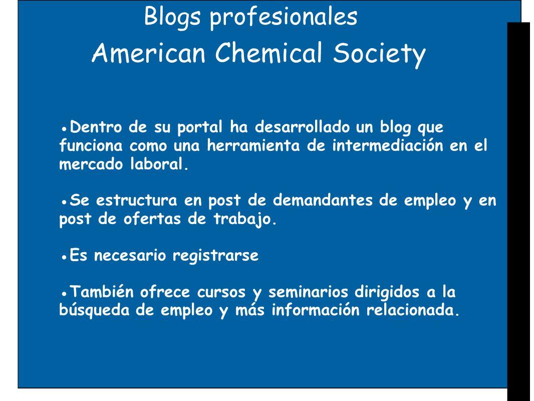 Blogs profesionales American Chemical Society Dentro de su portal ha desarrollado un blog que funciona como una herramienta de intermediación en el me