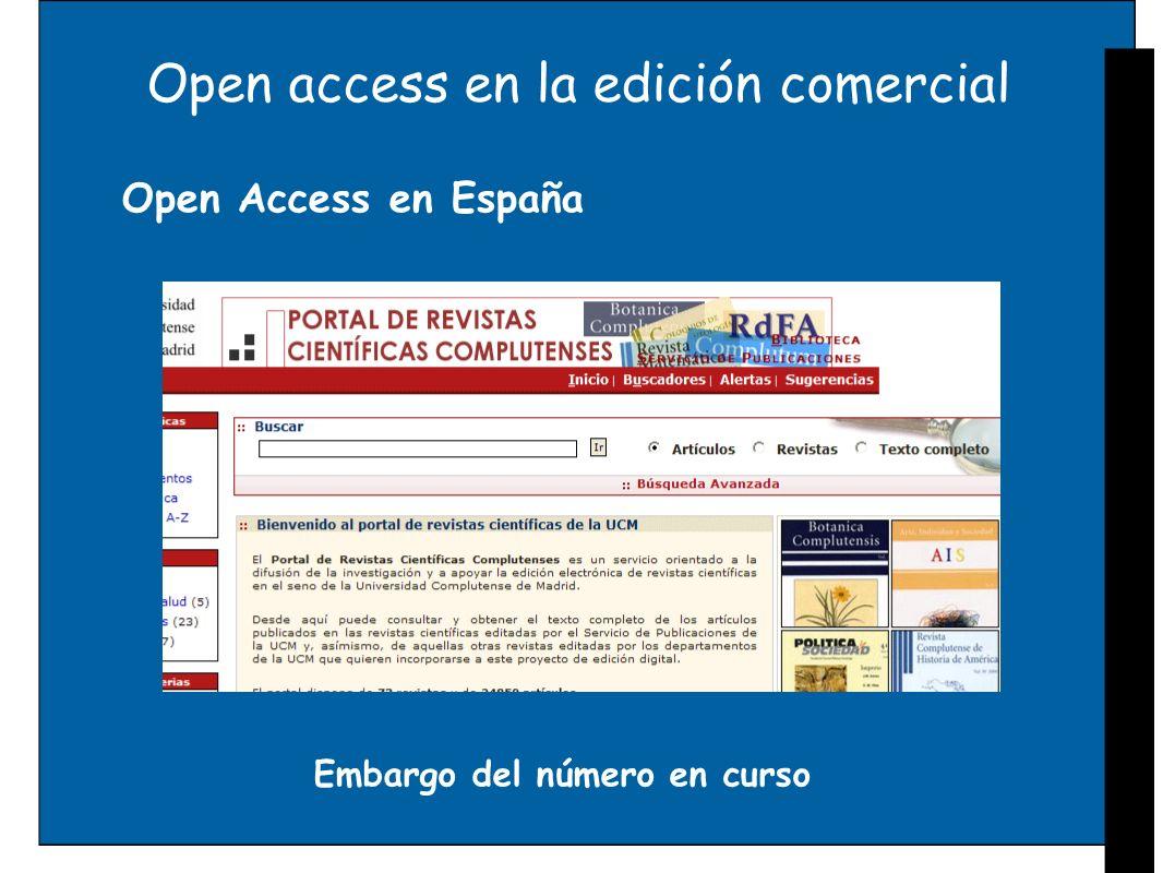 Open access en la edición comercial Open Access en España Embargo del número en curso