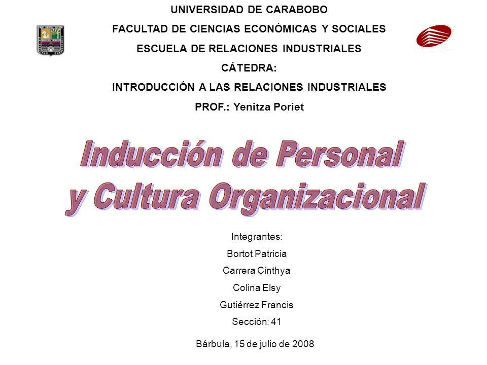 UNIVERSIDAD DE CARABOBO FACULTAD DE CIENCIAS ECONÓMICAS Y SOCIALES ESCUELA DE RELACIONES INDUSTRIALES CÁTEDRA: INTRODUCCIÓN A LAS RELACIONES INDUSTRIA