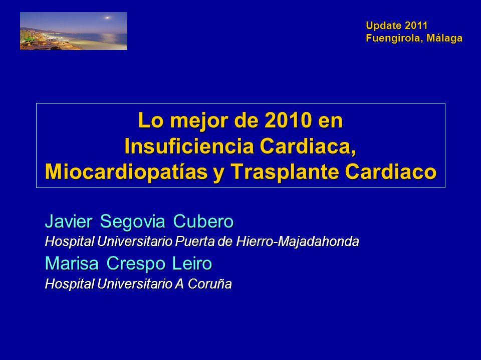 Update 2011 Fuengirola, Málaga Lo mejor de 2010 en Insuficiencia Cardiaca, Miocardiopatías y Trasplante Cardiaco Javier Segovia Cubero Hospital Univer