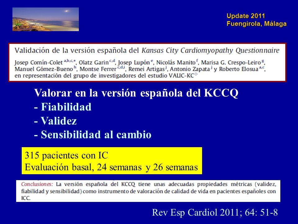 Update 2011 Fuengirola, Málaga Rev Esp Cardiol 2011; 64: 51-8 Valorar en la versión española del KCCQ - Fiabilidad - Validez - Sensibilidad al cambio