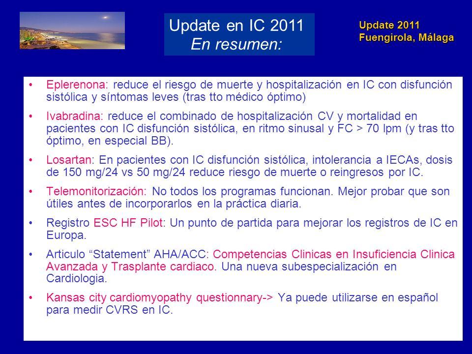 Update 2011 Fuengirola, Málaga Eplerenona: reduce el riesgo de muerte y hospitalización en IC con disfunción sistólica y síntomas leves (tras tto médi