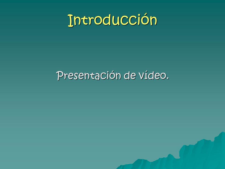 Introducción Presentación de vídeo.