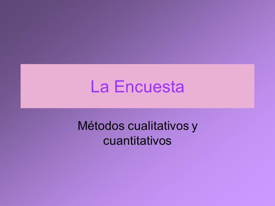La Encuesta Métodos cualitativos y cuantitativos