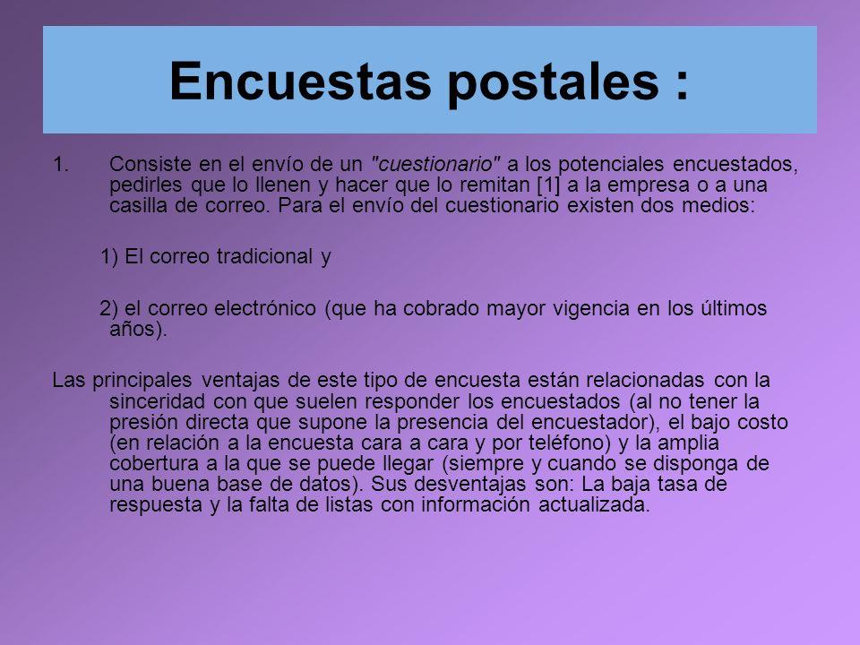 Encuestas postales : 1.Consiste en el envío de un