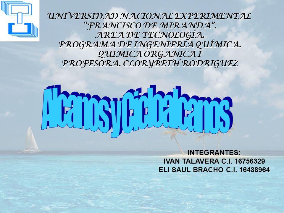 UNIVERSIDAD NACIONAL EXPERIMENTAL FRANCISCO DE MIRANDA. AREA DE TECNOLOGÍA. PROGRAMA DE INGENIERIA QUÍMICA. QUIMICA ORGANICA I PROFESORA. CLORYBETH RO