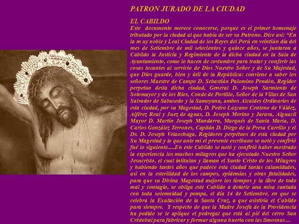 PATRON JURADO DE LA CIUDAD EL CABILDO Este documento merece conocerse, porque es el primer homenaje tributado por la ciudad al que había de ser su Patrono.