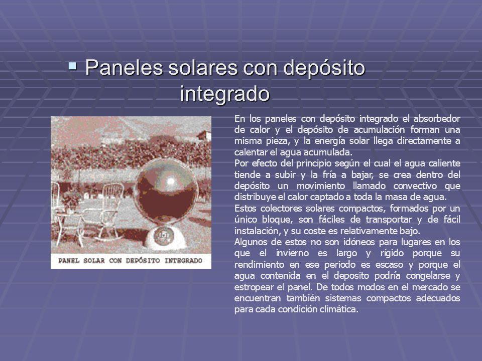 Paneles solares con depósito integrado Paneles solares con depósito integrado En los paneles con depósito integrado el absorbedor de calor y el depósi