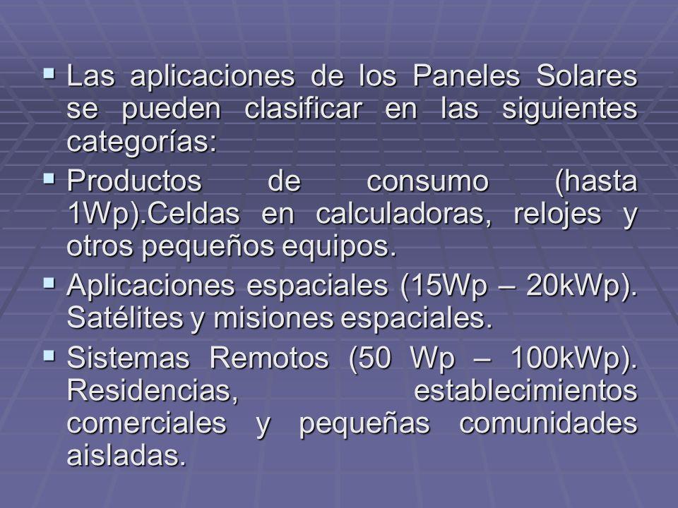 Las aplicaciones de los Paneles Solares se pueden clasificar en las siguientes categorías: Las aplicaciones de los Paneles Solares se pueden clasifica