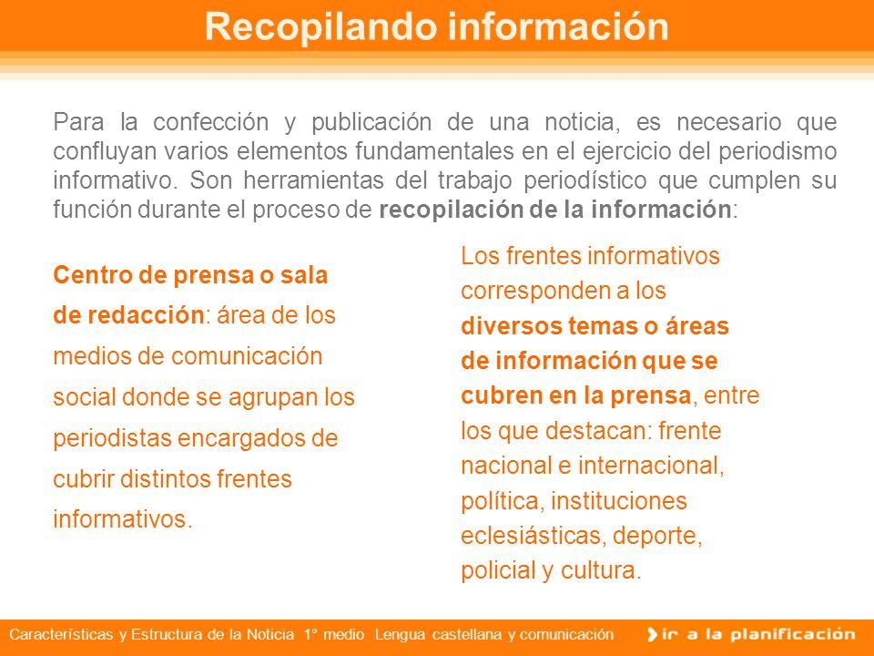 Características y Estructura de la Noticia 1° medio Lengua castellana y comunicación El lenguaje noticioso La prensa escrita estructura su lenguaje no