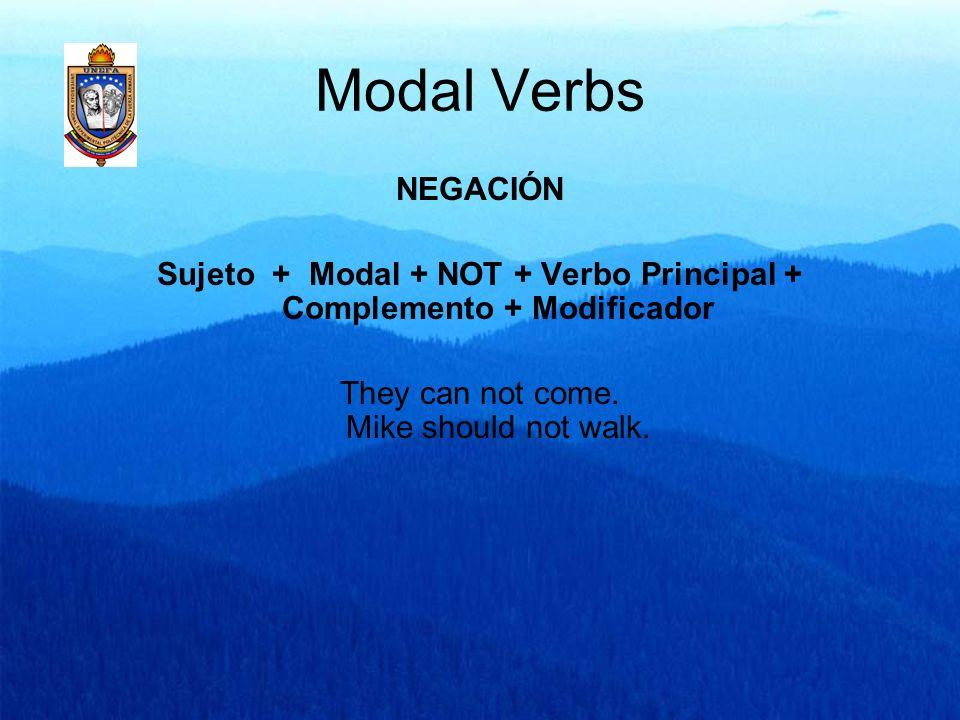 Modal Verbs Preguntas de sí o no (yes-no questions) Modal + Sujeto + Verbo Principal + Complemento + Modificador.