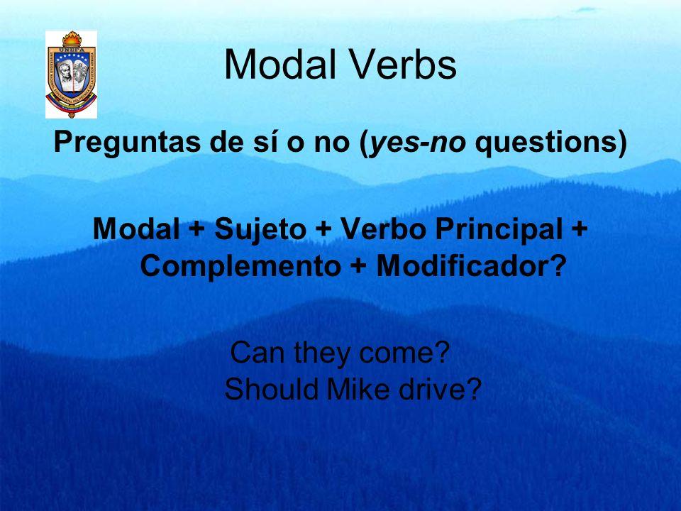 Modal Verbs Preguntas informativas (wh- questions)wh- word Wh word + Modal + Sujeto + Verbo principal + Complemento .