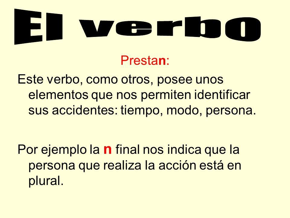 El verbo es la palabra más importante de la oración, por ende está dentro de una de ellas. Veamos: Los jóvenes prestan atención a la clase de castella