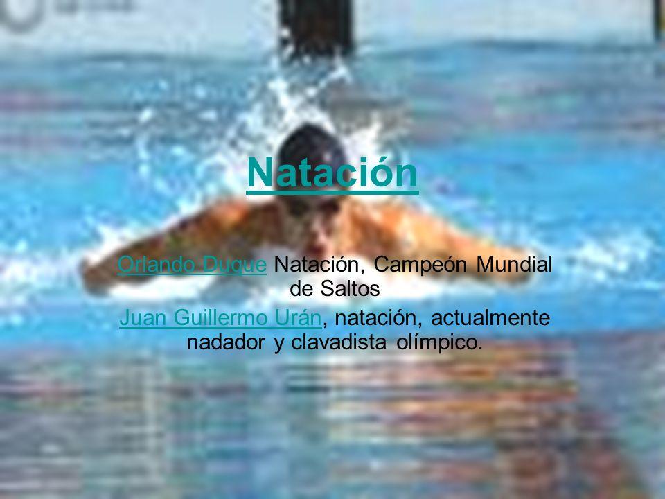 Natación Orlando DuqueOrlando Duque Natación, Campeón Mundial de Saltos Juan Guillermo UránJuan Guillermo Urán, natación, actualmente nadador y clavad