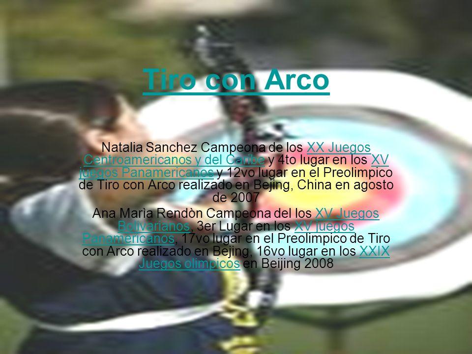 Tiro con Arco Natalia Sanchez Campeona de los XX Juegos Centroamericanos y del Caribe y 4to lugar en los XV juegos Panamericanos y 12vo lugar en el Pr