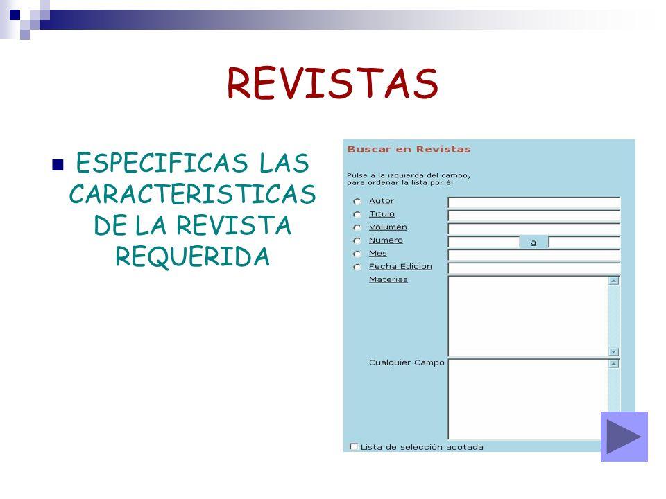REVISTAS ESPECIFICAS LAS CARACTERISTICAS DE LA REVISTA REQUERIDA