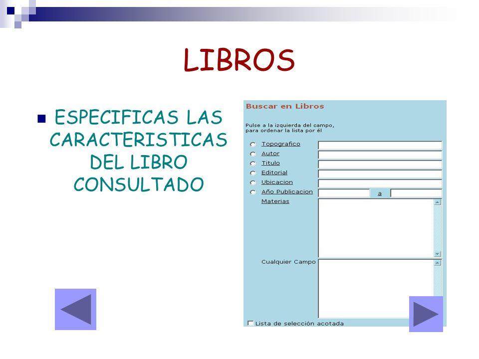 LIBROS ESPECIFICAS LAS CARACTERISTICAS DEL LIBRO CONSULTADO