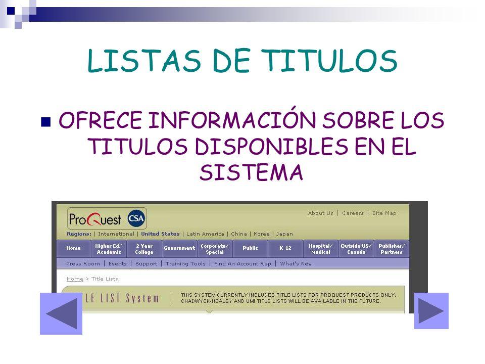 LISTAS DE TITULOS OFRECE INFORMACIÓN SOBRE LOS TITULOS DISPONIBLES EN EL SISTEMA