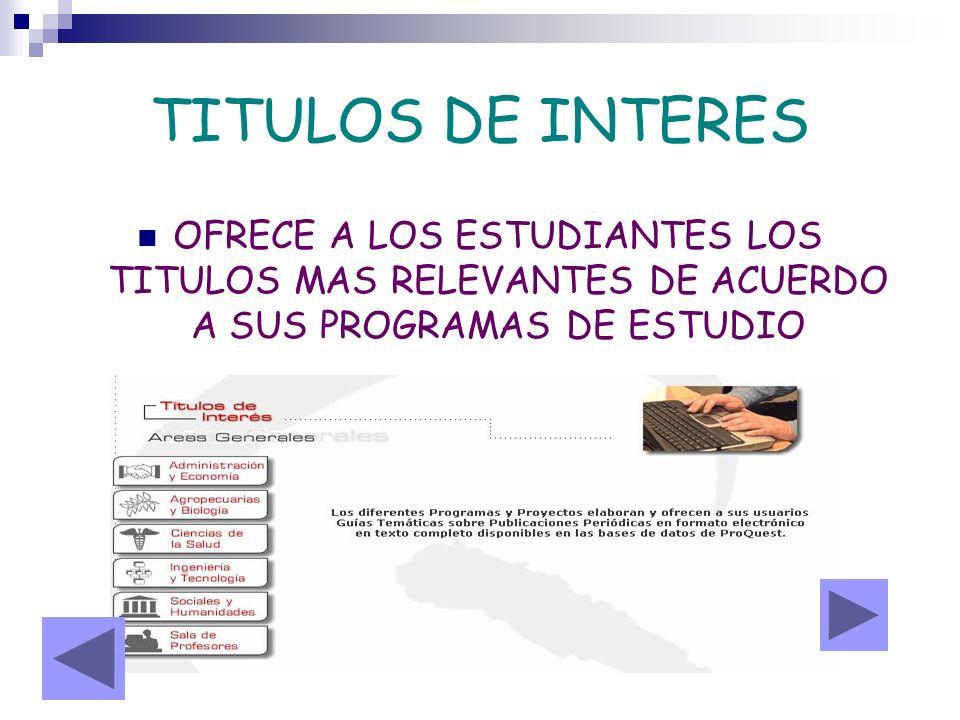 TITULOS DE INTERES OFRECE A LOS ESTUDIANTES LOS TITULOS MAS RELEVANTES DE ACUERDO A SUS PROGRAMAS DE ESTUDIO