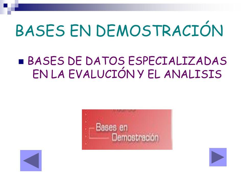 BASES EN DEMOSTRACIÓN BASES DE DATOS ESPECIALIZADAS EN LA EVALUCIÓN Y EL ANALISIS