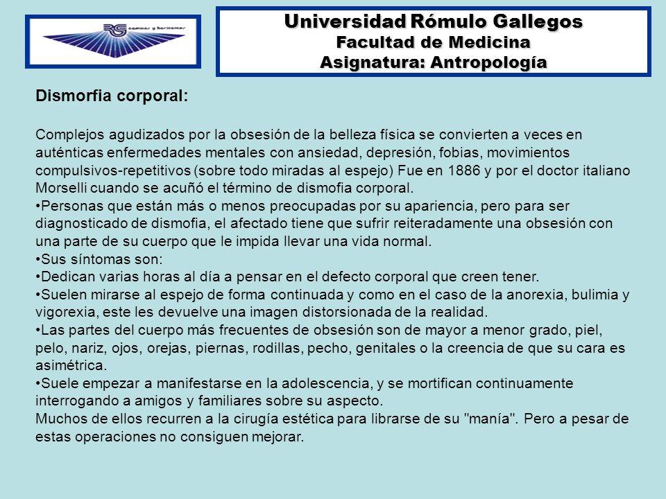 Universidad Rómulo Gallegos Facultad de Medicina Asignatura: Antropología Dismorfia corporal: Complejos agudizados por la obsesión de la belleza físic