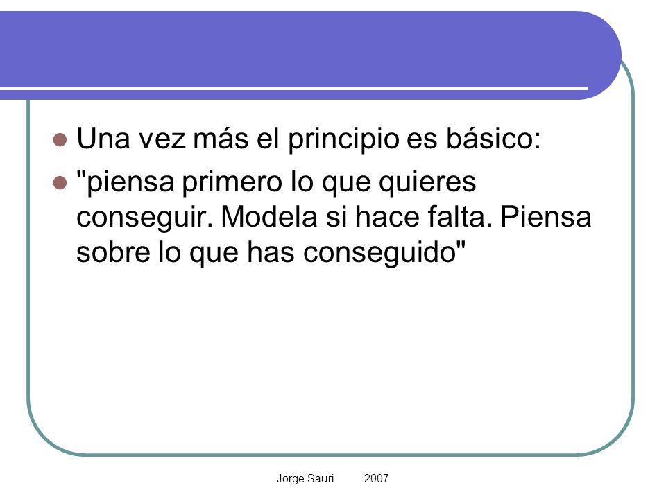 Jorge Sauri 2007 Una vez más el principio es básico: