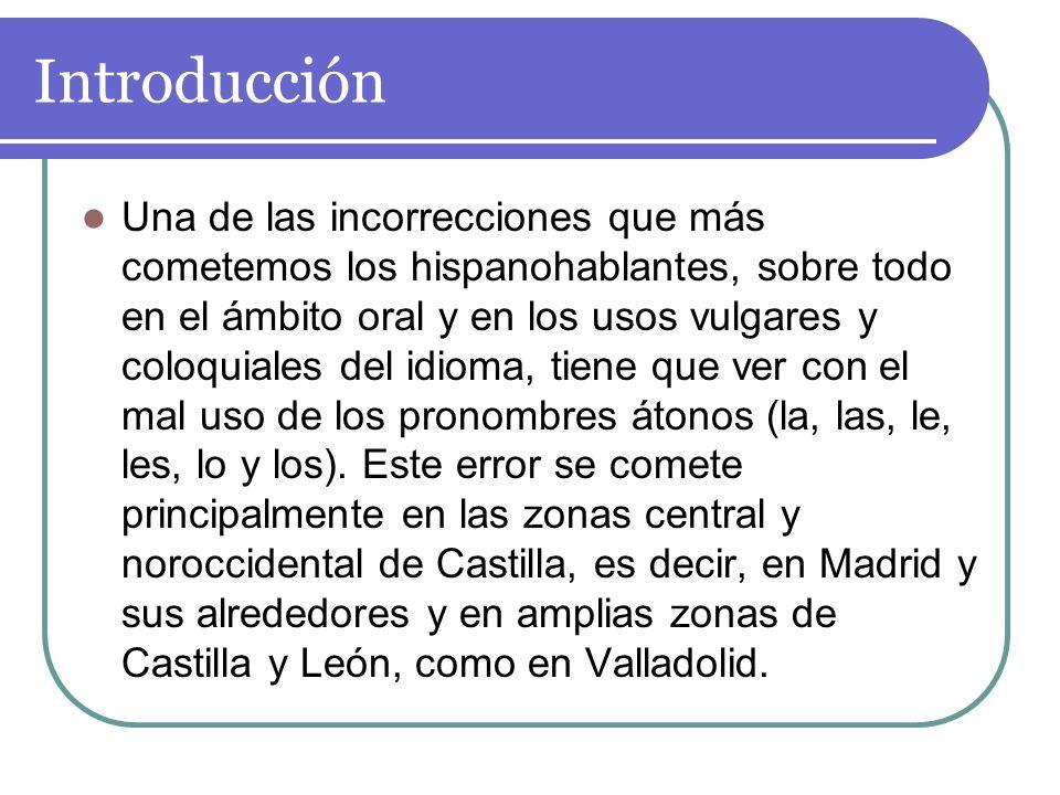 Introducción Una de las incorrecciones que más cometemos los hispanohablantes, sobre todo en el ámbito oral y en los usos vulgares y coloquiales del i