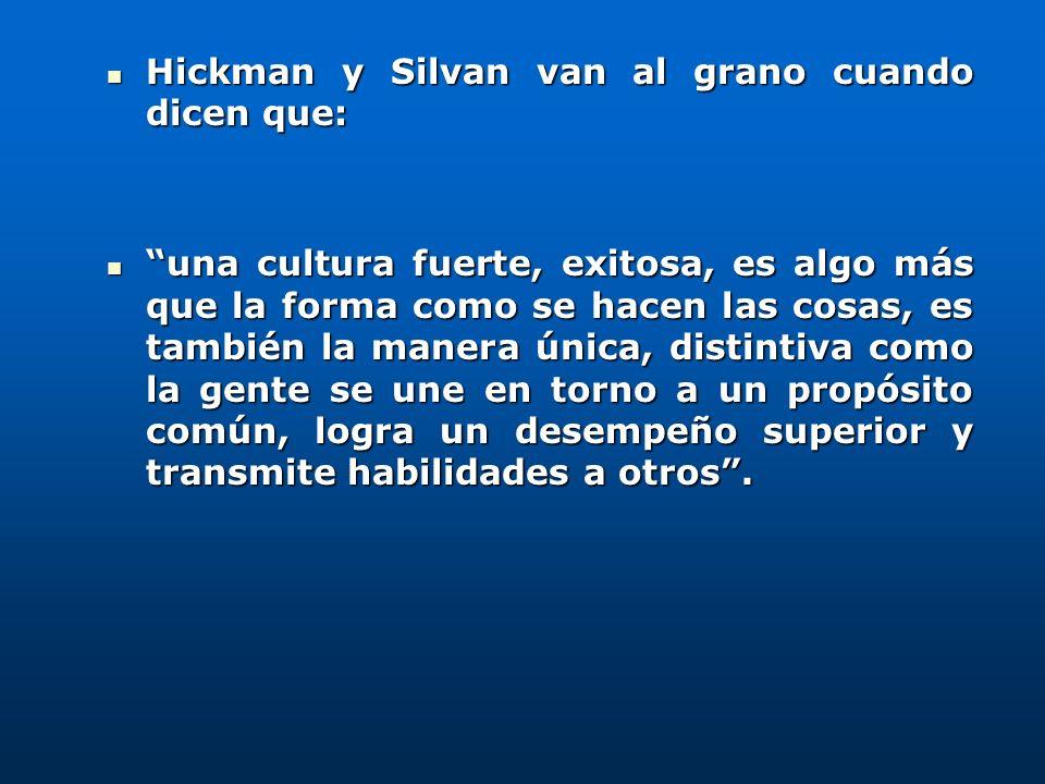 Hickman y Silvan van al grano cuando dicen que: Hickman y Silvan van al grano cuando dicen que: una cultura fuerte, exitosa, es algo más que la forma