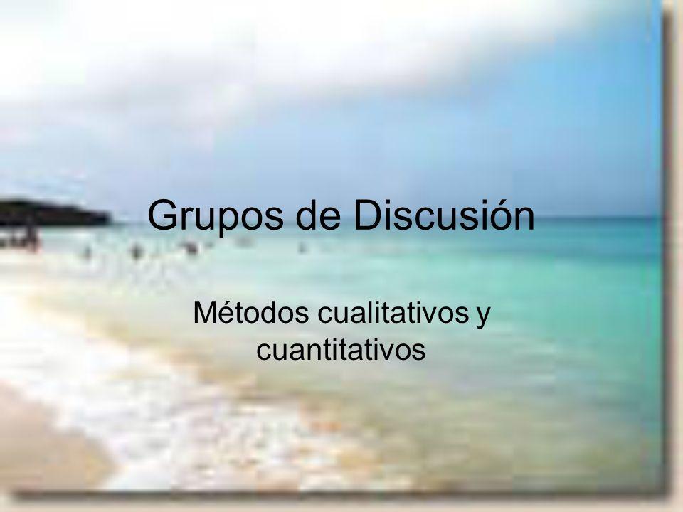 Grupos de Discusión Métodos cualitativos y cuantitativos