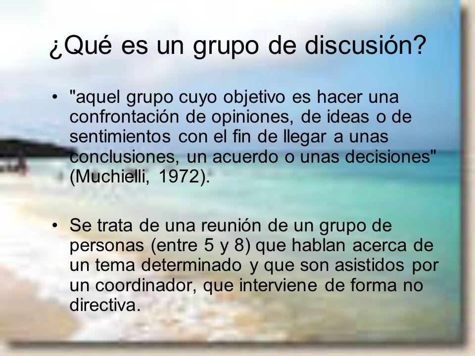 Se busca… intercambiar opiniones de manera que se obtenga una información acerca de las percepciones, actitudes o motivaciones de un colectivo determinado.