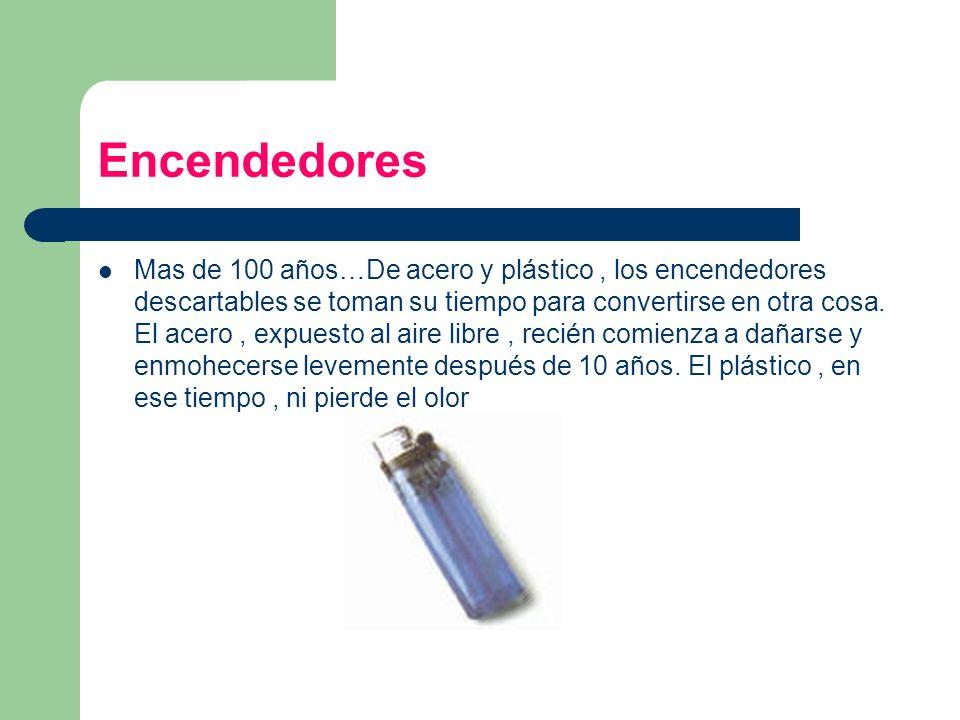 Encendedores Mas de 100 años…De acero y plástico, los encendedores descartables se toman su tiempo para convertirse en otra cosa. El acero, expuesto a