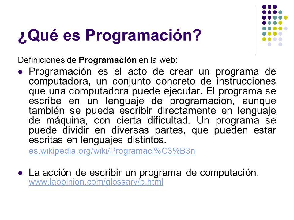 ¿Qué es Programación? Definiciones de Programación en la web: Programación es el acto de crear un programa de computadora, un conjunto concreto de ins