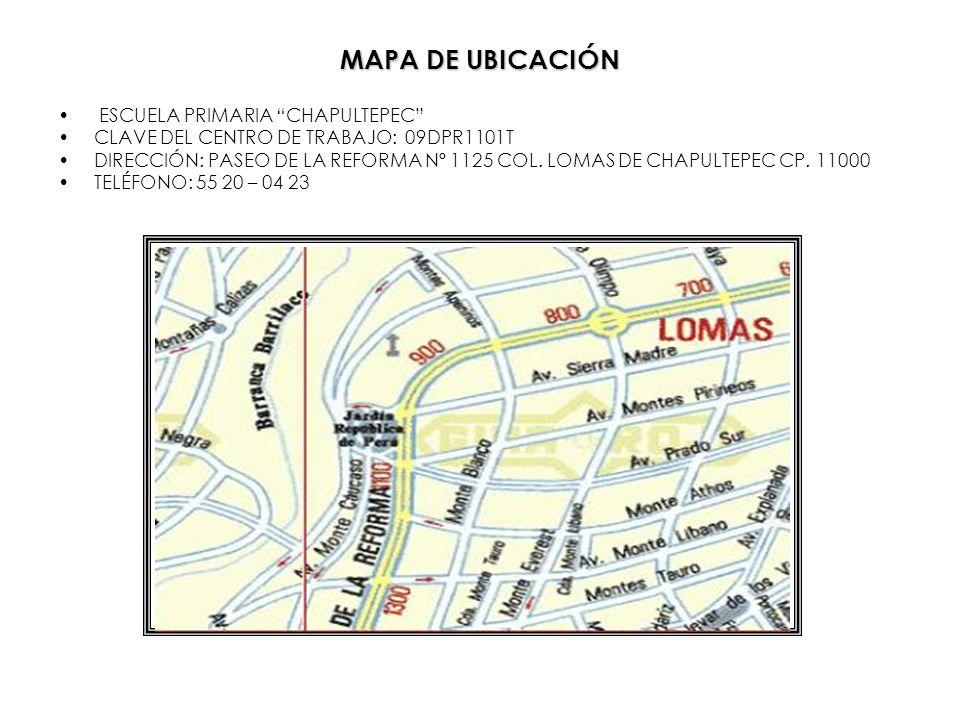 MAPA DE UBICACIÓN ESCUELA PRIMARIA CHAPULTEPEC CLAVE DEL CENTRO DE TRABAJO: 09DPR1101T DIRECCIÓN: PASEO DE LA REFORMA Nº 1125 COL. LOMAS DE CHAPULTEPE