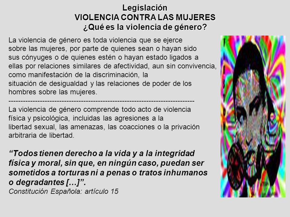Legislación VIOLENCIA CONTRA LAS MUJERES ¿Qué es la violencia de género.