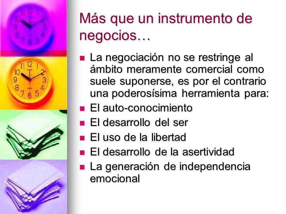 Más que un instrumento de negocios… La negociación no se restringe al ámbito meramente comercial como suele suponerse, es por el contrario una poderos