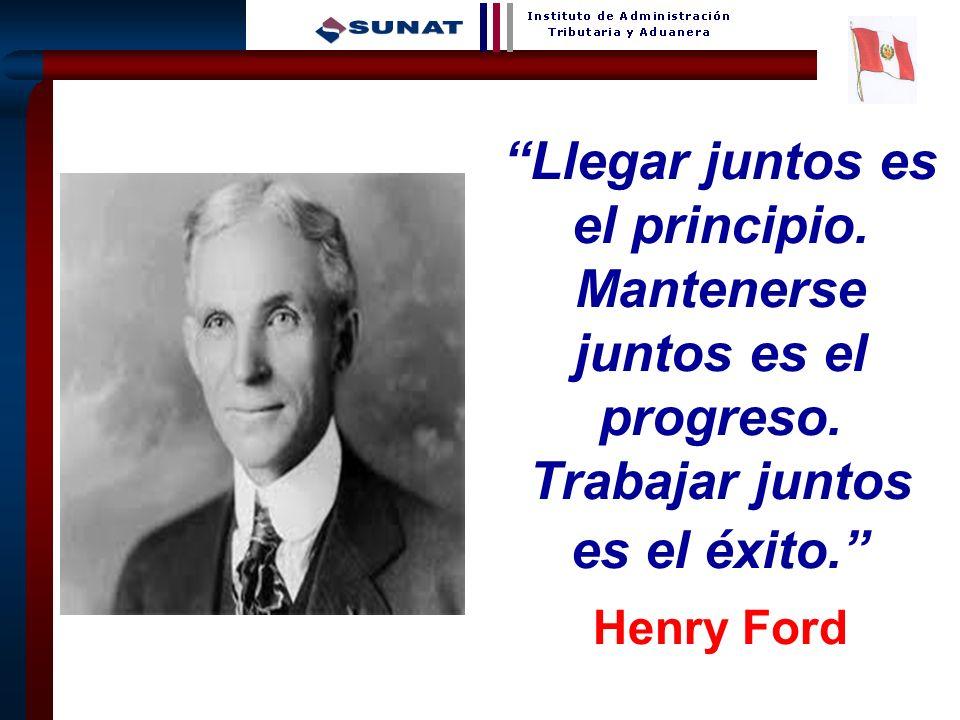 7 Llegar juntos es el principio. Mantenerse juntos es el progreso. Trabajar juntos es el éxito. Henry Ford