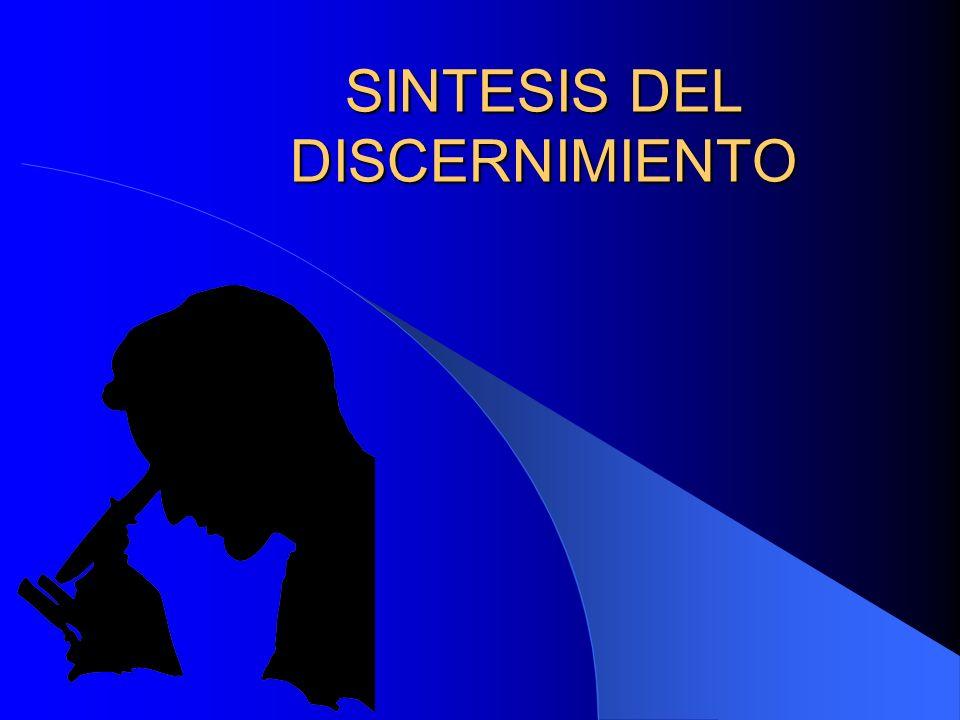 SINTESIS DEL DISCERNIMIENTO