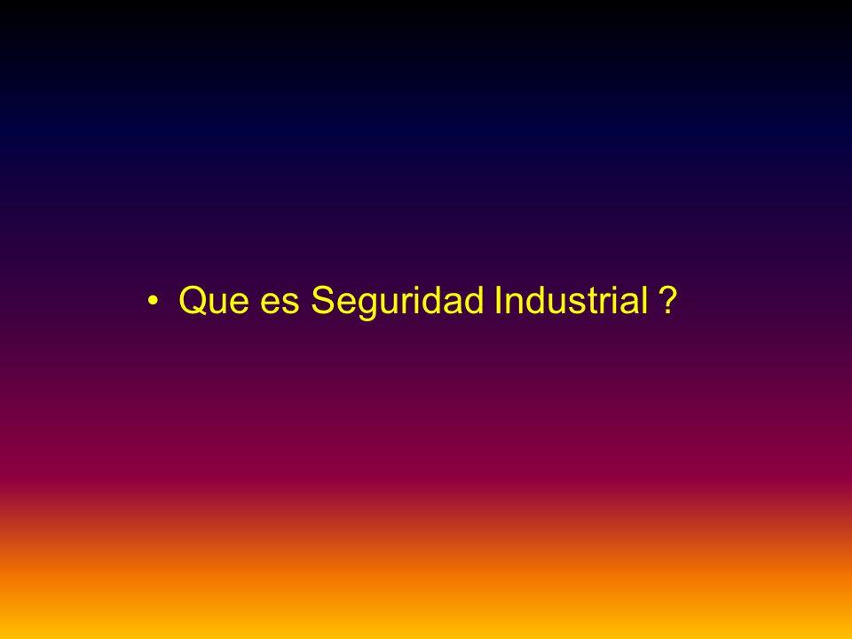 Que es Seguridad Industrial ?