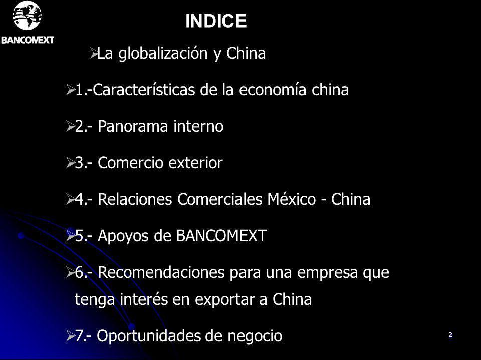 2 INDICE La globalización y China 1.-Características de la economía china 2.- Panorama interno 3.- Comercio exterior 4.- Relaciones Comerciales México