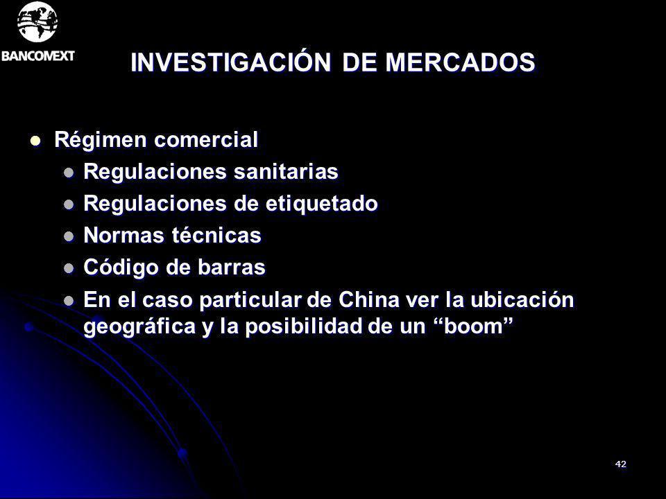 42 INVESTIGACIÓN DE MERCADOS Régimen comercial Régimen comercial Regulaciones sanitarias Regulaciones sanitarias Regulaciones de etiquetado Regulacion
