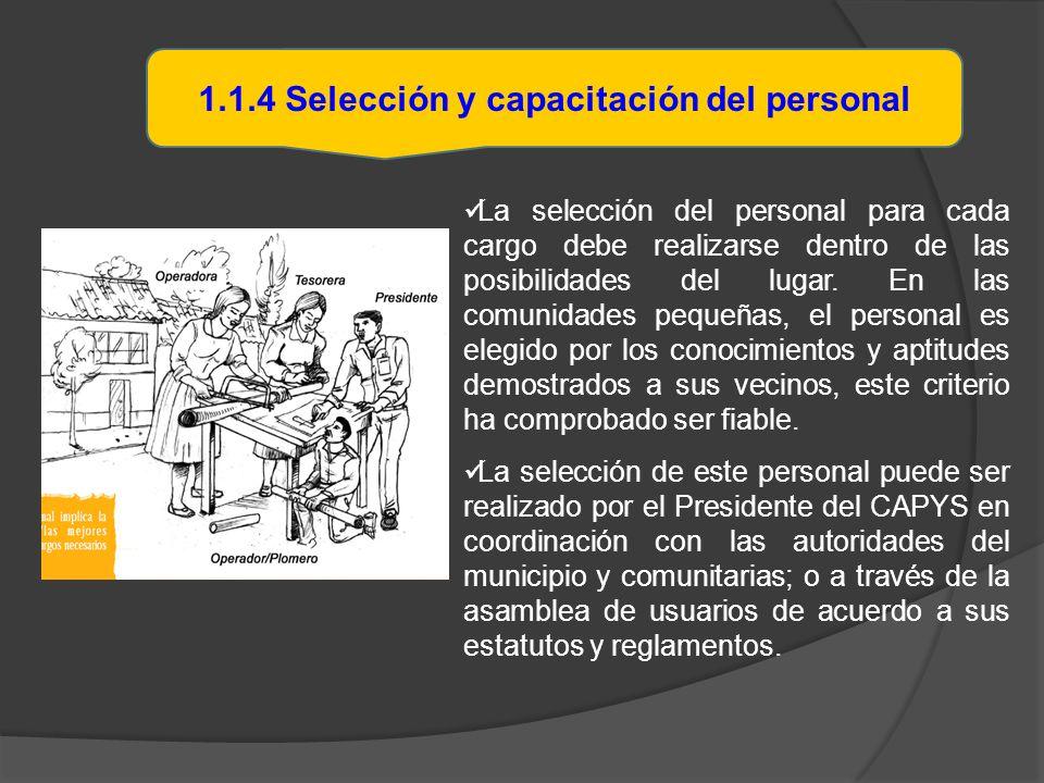 La selección del personal para cada cargo debe realizarse dentro de las posibilidades del lugar. En las comunidades pequeñas, el personal es elegido p
