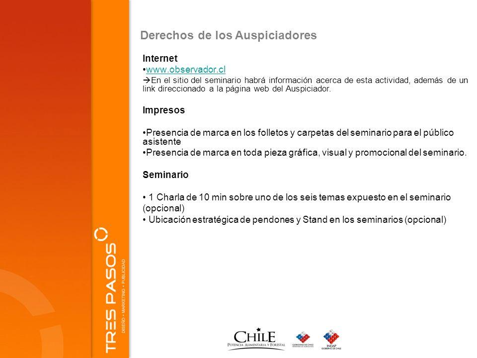 Derechos de los Auspiciadores Internet www.observador.cl En el sitio del seminario habrá información acerca de esta actividad, además de un link direccionado a la página web del Auspiciador.