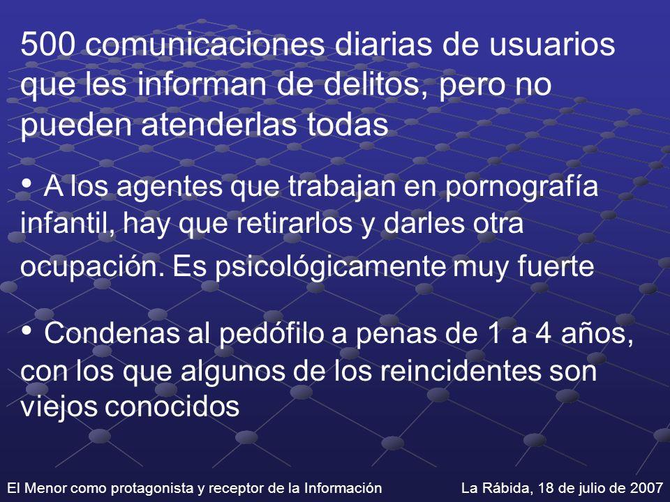 El Menor como protagonista y receptor de la Información La Rábida, 18 de julio de 2007 500 comunicaciones diarias de usuarios que les informan de deli