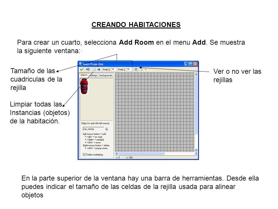 CREANDO HABITACIONES Para crear un cuarto, selecciona Add Room en el menu Add.