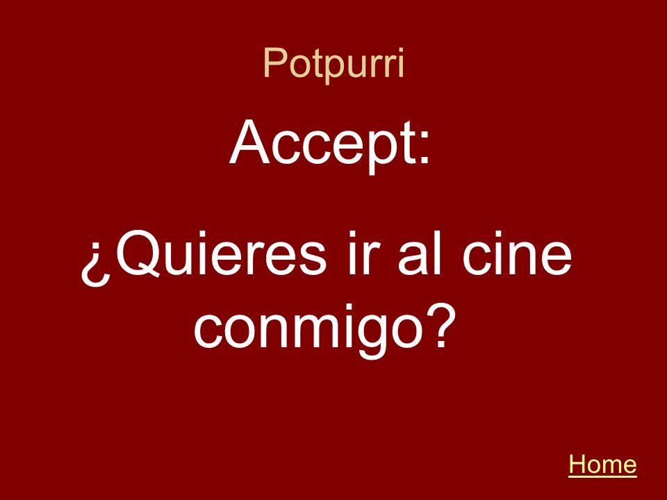 Potpurri Home Accept: ¿Quieres ir al cine conmigo?