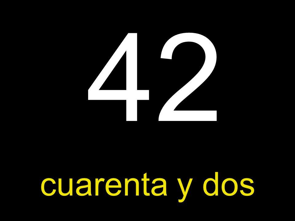 42 cuarenta y dos