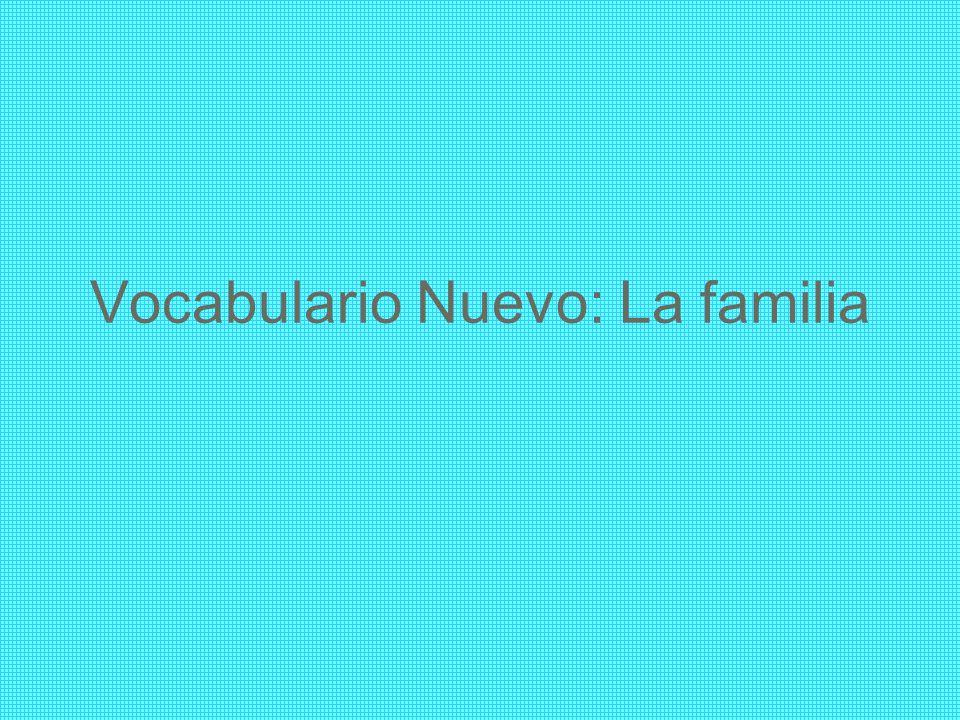 Vocabulario Nuevo: La familia