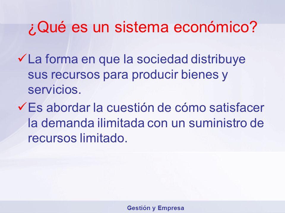 ¿Qué es un sistema económico? La forma en que la sociedad distribuye sus recursos para producir bienes y servicios. Es abordar la cuestión de cómo sat