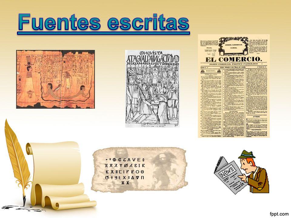 FUENTES DE LA HISTORIA FUENTES ESCRITAS FUENTES MONUMENTALES O MATERIALES FUENTES ORALES O TRADICIONALES FUENTES CULTURALES O ETNOLOGICAS FUENTES AUDIOVISUALES